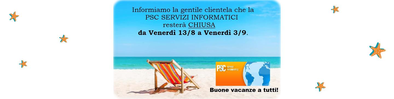 La PSC Servizi Informatici rimarrà chiusa dal 14 agosto al 28 agosto per le ferie estive